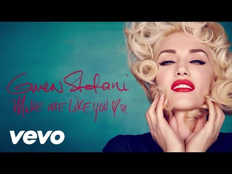 Gwen Stefani - Make Me Like You -